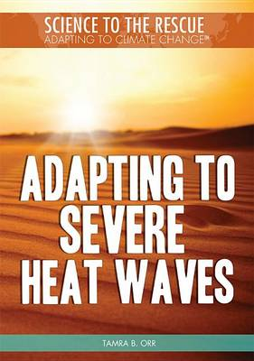 Adapting to Severe Heat Waves by Tamra B Orr