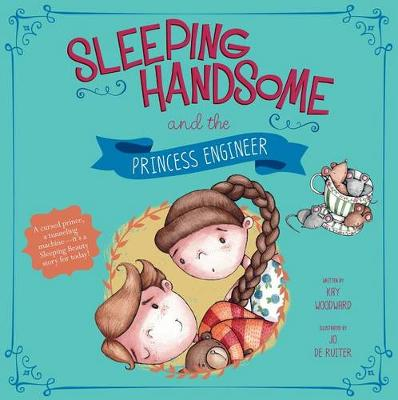 Sleeping Handsome and the Princess Engineer by ,Kay Woodward