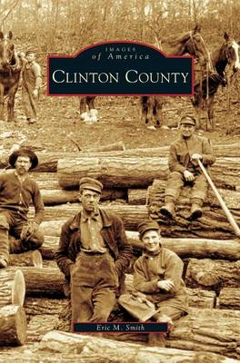 Clinton County by Eric M Smith