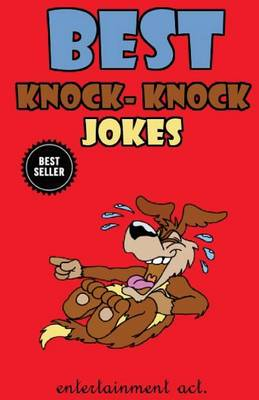 Best Knock Knock Jokes (Jokes for Children and Adults) by Entertainment Act