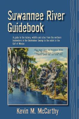 Suwannee River Guidebook by Kevin M McCarthy