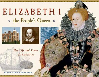 Elizabeth I, the People's Queen by Kerrie Logan Hollihan