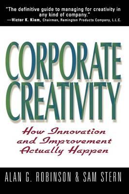 Corporate Creativity by ALAN G. ROBINSON