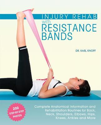 Injury Rehab with Resistance Bands by Karl Knopf