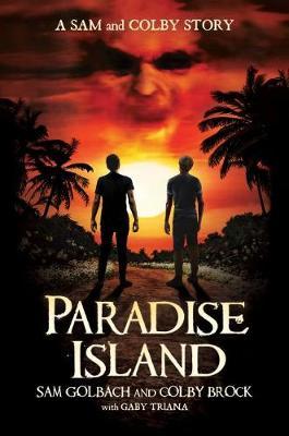 Paradise Island: A Sam and Colby Story by Sam Golbach
