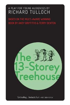 The The 13-Storey Treehouse: A play for young audiences by Andy Griffiths
