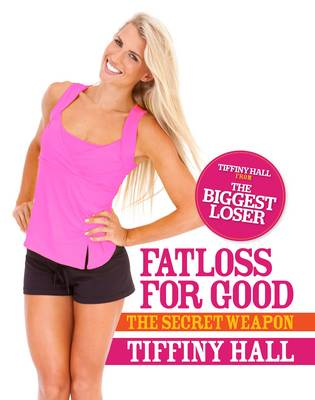 Fatloss for Good by Tiffiny Hall