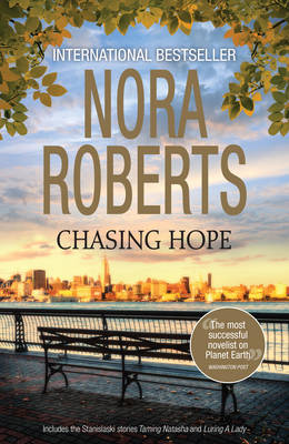 Chasing Hope/Taming Natasha/Luring A Lady by Nora Roberts