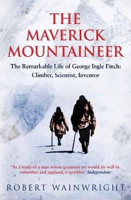 The Maverick Mountaineer by Robert Wainwright