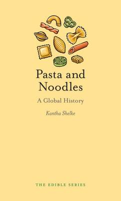 Pasta and Noodles by Kantha Shelke