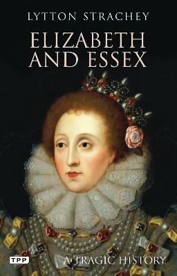 Elizabeth and Essex by Lytton Strachey