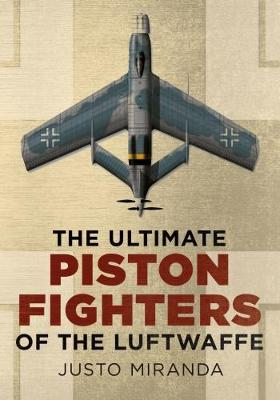 Ultimate Piston Fighters of the Luftwaffe book