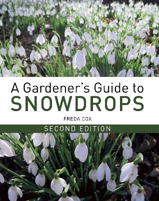 A Gardener's Guide to Snowdrops by Freda Cox
