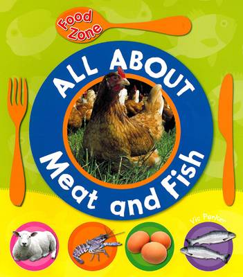 All About Meat and Fish by Vic Parker