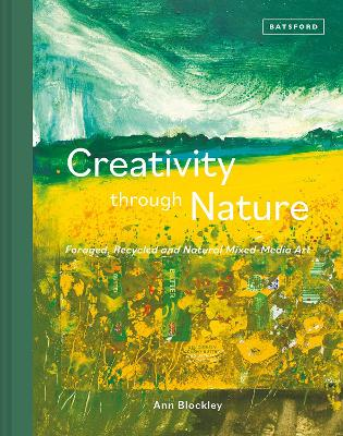 Creativity Through Nature: Foraged, Recycled and Natural Mixed-Media Art book