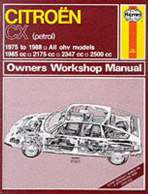 Citroen CX (Petrol)1975-88 Owner's Workshop Manual by J. H. Haynes