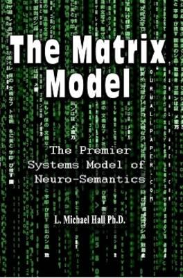 The Matrix Model by L. Michael Hall