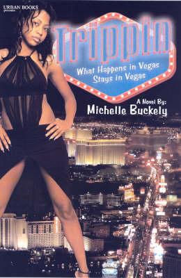 Trippin' by Michelle Buckley