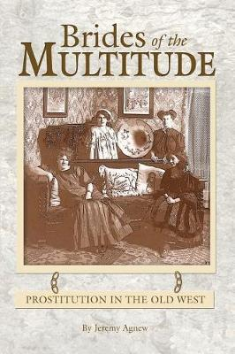 Brides of the Multitude - Prostitution in the Old West book