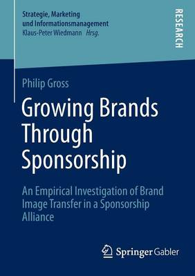 Growing Brands Through Sponsorship by Philip Gross