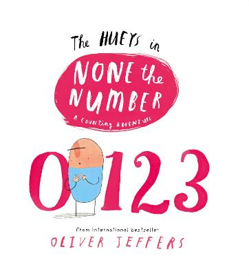 None the Number (The Hueys) by Oliver Jeffers