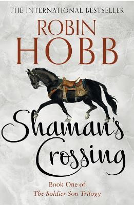 Shaman's Crossing (The Soldier Son Trilogy, Book 1) by Robin Hobb