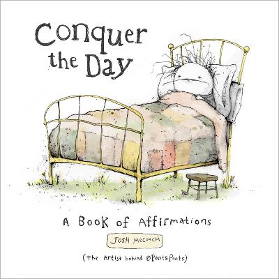 Conquer the Day: A Book of Affirmations by Josh Mecouch