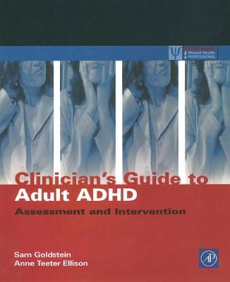 Clinician's Guide to Adult ADHD by Sam Goldstein