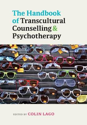 The Handbook of Transcultural Counselling and Psychotherapy by Colin Lago