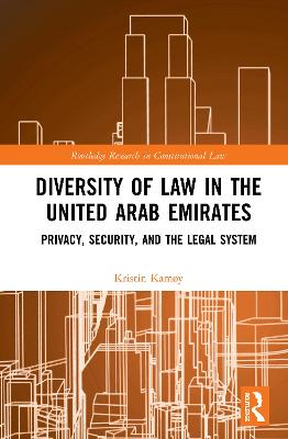 Diversity of Law in the United Arab Emirates: Privacy, Security, and the Legal System by Kristin Kamoy