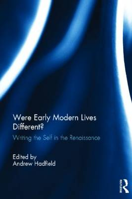 Were Early Modern Lives Different? by Andrew Hadfield