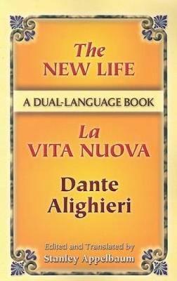 The New Life / La Vita Nuova by Dante Alighieri