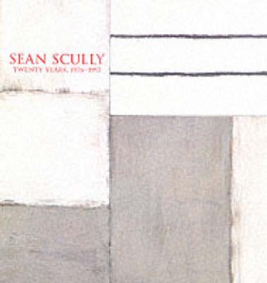 Sean Scully: Twenty Years, 1976-1995 by Ned Rifkin
