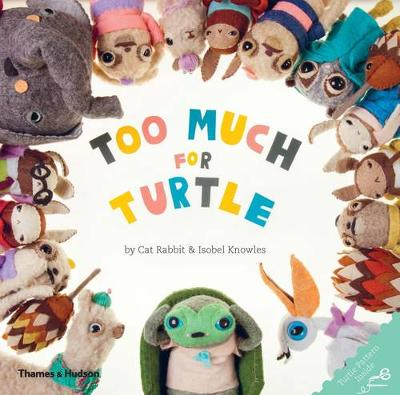 Too Much for Turtle by Cat Rabbit