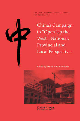 China's Campaign to 'Open up the West' by David S. G. Goodman