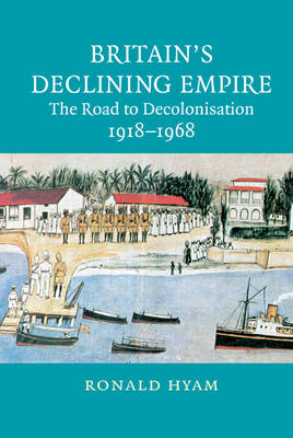 Britain's Declining Empire by Ronald Hyam