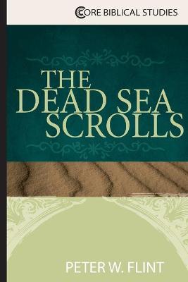 The Dead Sea Scrolls by Peter W. Flint