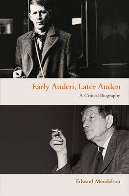 Early Auden, Later Auden by Professor Edward Mendelson