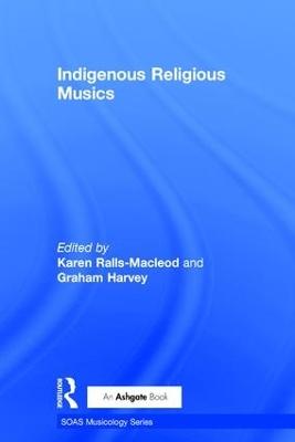 Indigenous Religious Musics by Graham Harvey