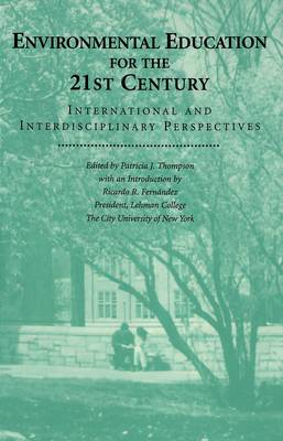 Environmental Education for the 21st Century: International and Interdisciplinary Perspectives by Ricardo R Fernandez