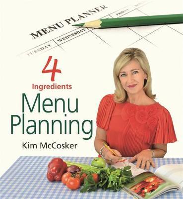 4 Ingredients Menu Planning by Kim McCosker