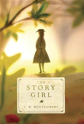 The Story Girl by L M Montgomery