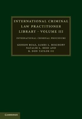 International Criminal Law Practitioner Library: Volume 3 by Gideon Boas
