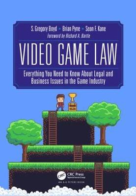 Video Game Law by S. Gregory Boyd
