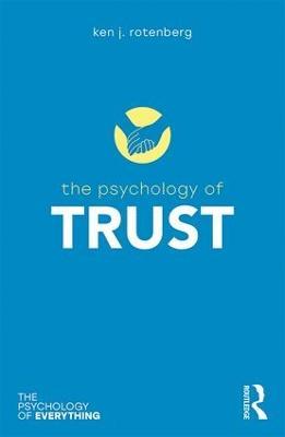 Psychology of Trust by Ken J. Rotenberg