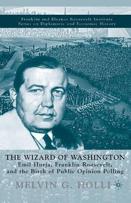 The Wizard of Washington by Melvin G. Holli