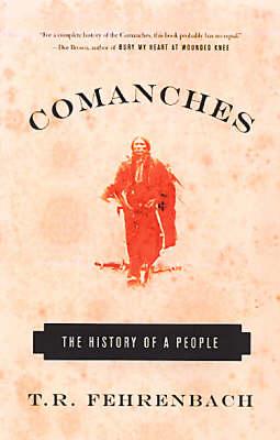 Comanches by T. R. Fehrenbach