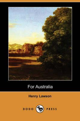 For Australia (Dodo Press) by Henry Lawson