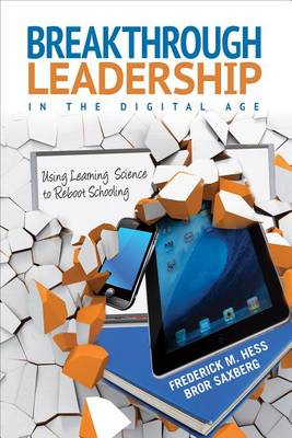 Breakthrough Leadership in the Digital Age by Frederick M. Hess