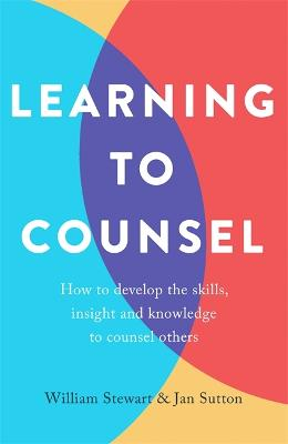 Learning To Counsel, 4th Edition by Jan Sutton